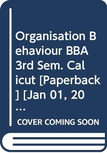 Organisation Behaviour BBA 3rd Sem. Calicut: Gupta Shashi K.,