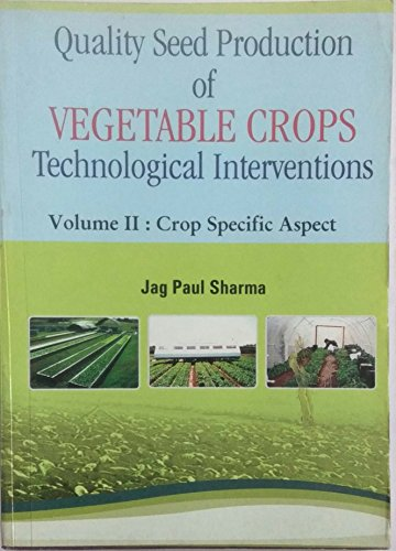 9788127267438: Quality Seed Production of Vegetable Crops Technological Interventions Vol II