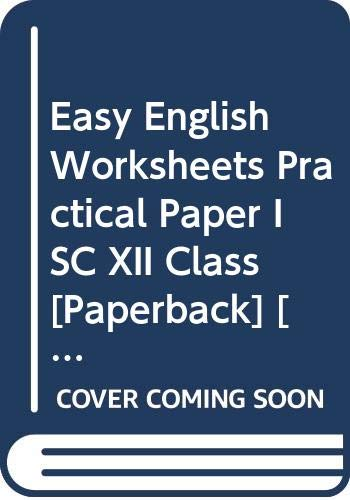 Easy English Worksheets Practical Paper ISC XII: Lahary Indrashis, Manas