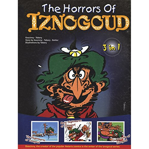 The Horrors of Iznogoud - 3 in 1 Album: The Nightmares of Iznogoud, More Nightmares of Iznogoud, ...