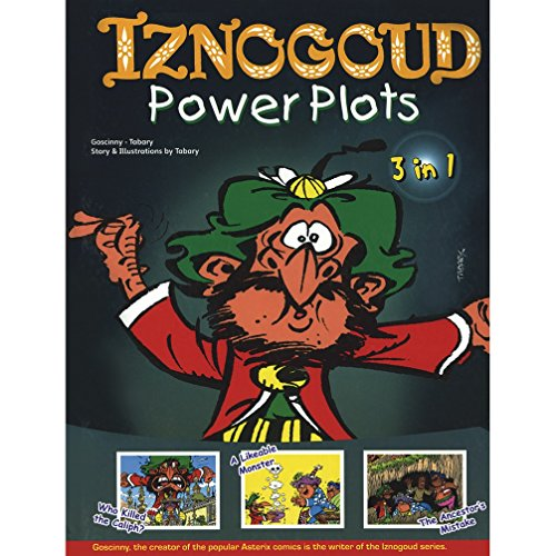 Iznogoud Power Plots: 3 in 1 Album - Who Killed the Caliph?, A Likeable Monster, The Ancestor's M...