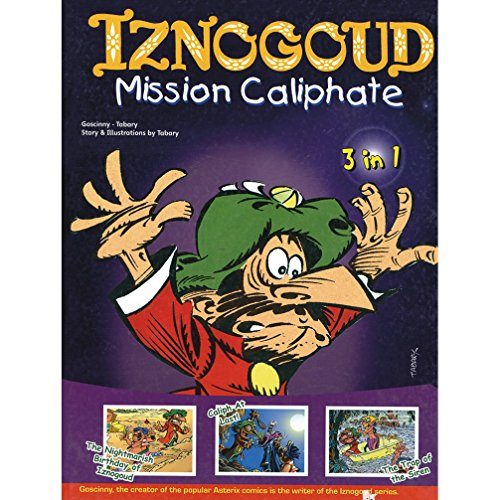 Iznogoud Mission Caliphate: 3 in 1 Album - The Nightmarish Birthday of Iznogoud, Caliph at Last!,...