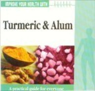 Improve Your Health with Turmeric and Alum: Sharma, Dr. Rajiv