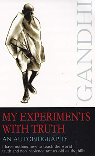 My Experiments With Truth: An Autobiography: Gandhi, M.K.