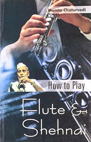 How To Play Flute & Shehnai English(PB): Mamta Chaturvedi