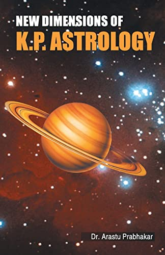 9788128815423: New Dimensions of K. P. Astrology