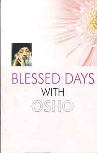 Blessed Days With Osho (English PB): Ageh Bharti