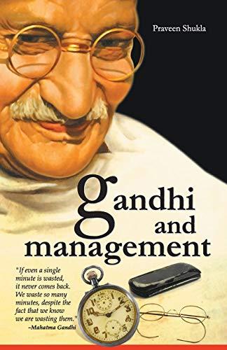 Gandhi And Management: Shukla Praveen