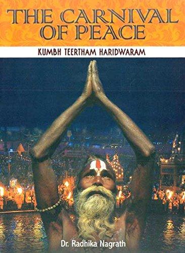 The Carnival of Peace: Kumbh Teertham Haridwaram: Dr Radhika Nagrath
