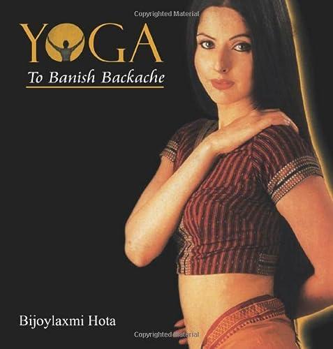 9788129100634: Yoga to Banish Backache