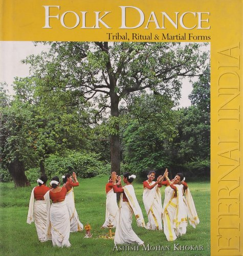 Folk Dance Tribal Ritual and Martial Forms: Khokar, Ashish Mohan