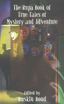 Rupa Book of True Tales of Mystery and Adventure