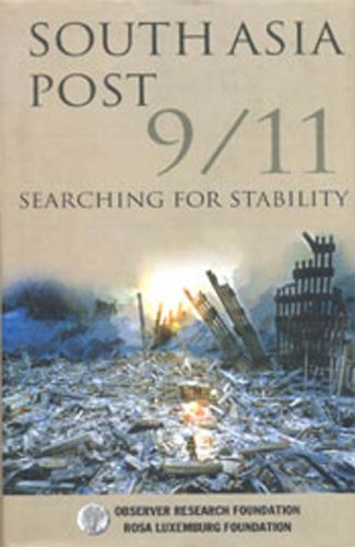 South Asia Post 9/11: Searching For Stability: Observer Research Foundation, New Delhi and ...