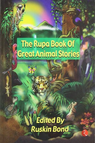 The Rupa Book of Great Animal Stories: Bond, Ruskin
