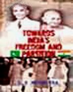 9788129102508: Towards India's Freedom and Partition (Deluxe Reprint, 2005)