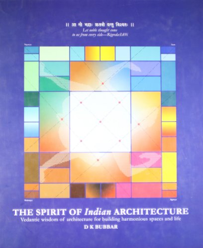 The Spirit of Indian Architecture: Vedantic Wisdom of Architecture for Building Harmonious Space ...
