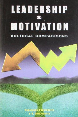 Leadership & Motivation: Cultural Comparisons: Debangshu Chakraborty,S. K. Chakraborty
