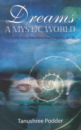 Dreams: A Mystic World: Tanushree Podder