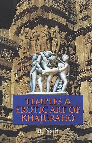 Temples And Erotic Art Of Khajuraho: R. Nath