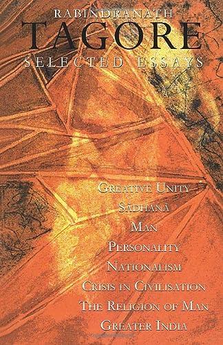 Selected Essays: Tagore, Rabindranath