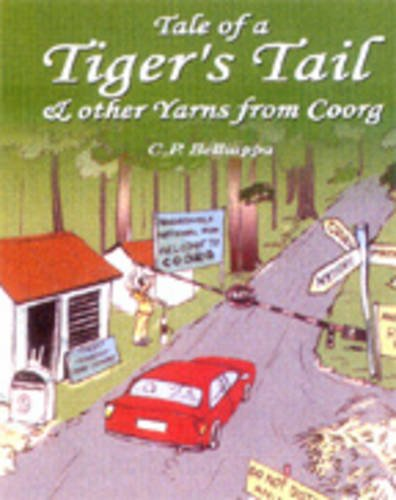 Tales of a Tiger's Tail & Other: C.P. Belliappa