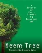 Neem Tree : A Bouquet of Short Stories by Banaphool: Translated by Dipannita Datta
