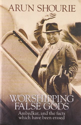 9788129105790: Worshipping False Gods: Ambedkar and the Facts Which Have Been Erased