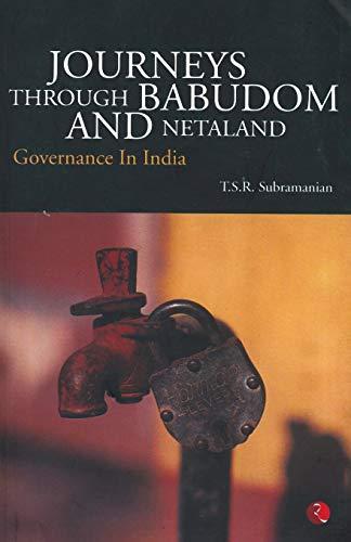 Journeys Through Babudom and Netaland: Governance in: Subramanian, T.S.R.