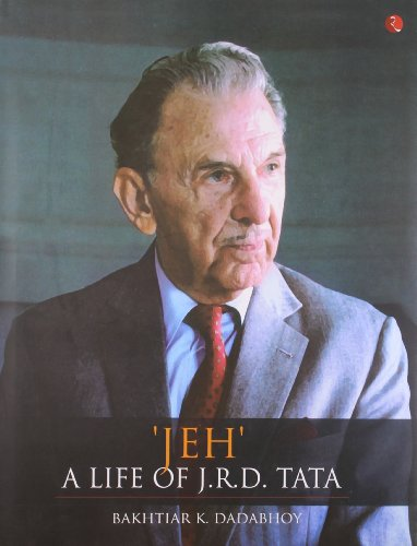 JEH' A LIFE OF J.R.D. TATA