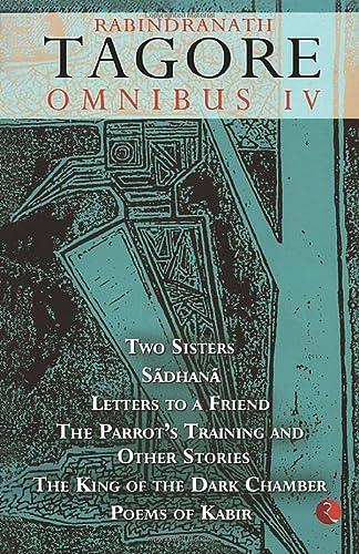 Rabindranath Tagore Omnibus IV: Two Sisters; Sadhana;: Rabindranath Tagore