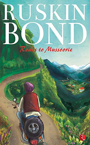 Roads to Mussoorie: Ruskin Bond