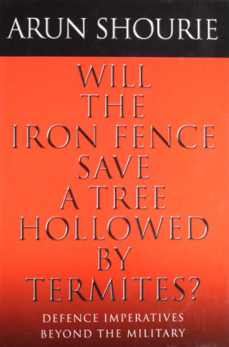 Will the Iron Fence Save a Tree: Arun Shourie