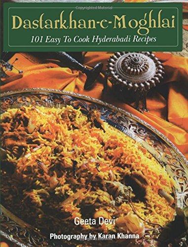 Dastarkhan-E-Moghlai: 101 Easy to cook Hyderabadi Recipes: Geeta Devi