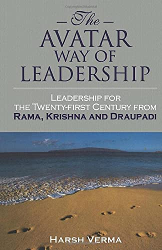 9788129107398: The Avatar Way of Leadership: Leadership for the Twenty-First Century from Rama, Krishna and Draupadi