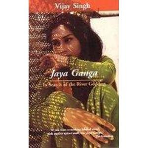 9788129107572: Jaya Ganga: In Search of the River Goddess