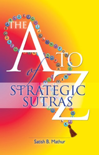 The A to Z Strategic Sutras: Mathur, Satish B.