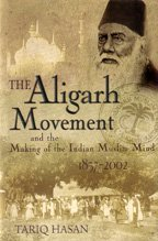9788129108470: The Aligarh Movement and the Making of the Indian Muslim Mind, 1857-2002