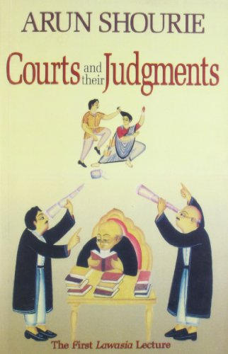 Courts and their Judgments: Arun Shourie