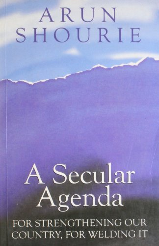 A Secular Agenda: for Strengthening Our Country,: Arun Shourie