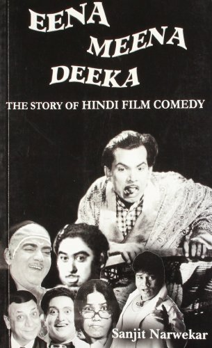 Eena Meena Deeka: The Story of Hindi Film Comedy: Sanjit Narwekar