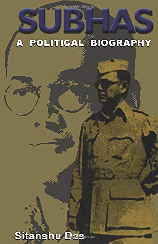 Subhas: A Political Biography: Sitanshu Das