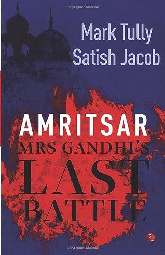 Amritsar: Mrs Gandhi`s Last Battle: Mark Tully,Satish Jacob