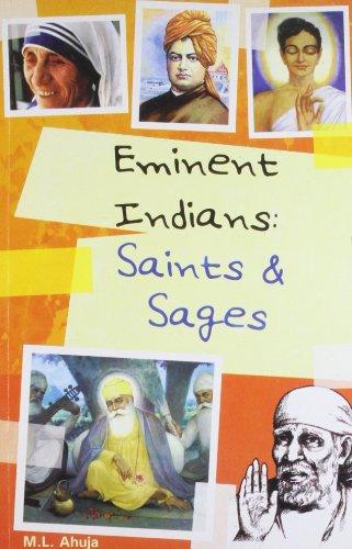 Eminent Indians: Saints and Sages: M.L. Ahuja