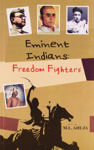 Eminent Indians: Freedom Fighters: M.L. Ahuja