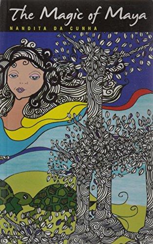 The Magic of Maya: Cunha, Nandita da