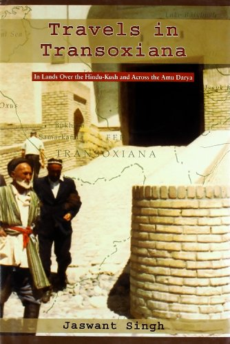 Travels in Transoxiana: In Lands Over the: Jaswant Singh Neki