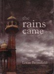 The Rains Came: A Novel of Modern: Bromfield, Louis