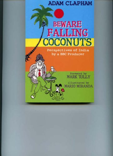 9788129110732: Beware Falling Coconuts: Perspectives of India by a BBC Producer