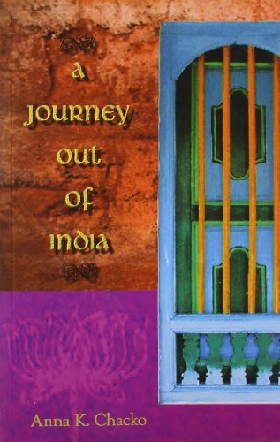 A Journey Out of India: Anna Chacko
