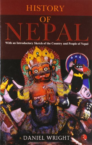 History Of Nepal: With An Introductory Sketch Of The Country And People Of Nepal: Daniel Wright; ...